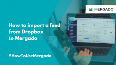 How to import a feed from Dropbox to Mergado