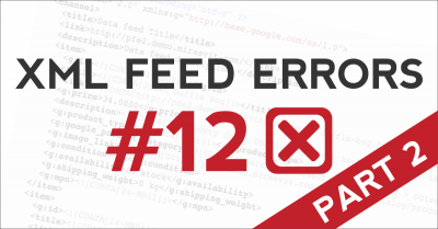 12 most common XML feed errors 2